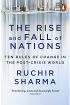 Купити - Книжки - The Rise And Fall Of Nations: Ten Forces Of Change In The Post-Crisis World