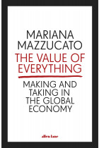 Купити - Книжки - The Value of Everything. Making and Taking in the Global Economy
