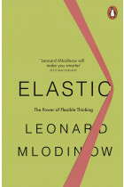 Elastic. Flexible Thinking in a Constantly Changing World