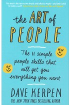 Купити - Книжки - The Art of People: The 11 Simple People Skills That Will Get You Everything You Want