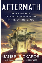 Купити - Книжки - Aftermath. Seven Secrets of Wealth Preservation in the Coming Chaos