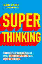 Купити - Книжки - Super Thinking. Upgrade Your Reasoning and Make Better Decisions with Mental Models