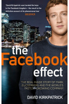 Купити - Книжки - Facebook Effect. The Inside Story of the Company that Is Connecting the World