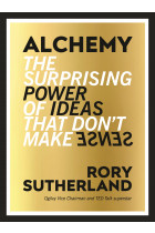Купити - Книжки - Alchemy: The Surprising Power of Ideas That Don't Make Sense