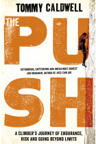 Купити - Книжки - The Push. A Climber's Journey of Endurance, Risk and Going Beyond Limits