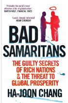 Купити - Книжки - Bad Samaritans. The Guilty Secrets of Rich Nations and the Threat to Global Prosperity