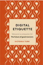 Купити - Книжки - Digital Etiquette: Everything you wanted to know about modern manners but were afraid to ask