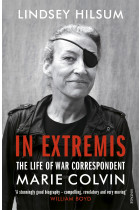 Купити - Книжки - In Extremis: The Life of War Correspondent Marie Colvin