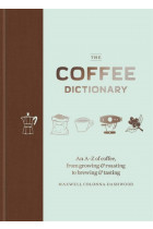 Купити - Книжки - The Coffee Dictionary: An A-Z of coffee, from growing & roasting to brewing & tasting