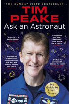 Купити - Книжки - Ask an Astronaut: My Guide to Life in Space (Official Tim Peake Book)