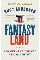 Купити - Книжки - Fantasyland: How America Went Haywire. A 500-Year History
