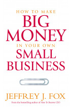 Купити - Книжки - How To Make Big Money In Your Own Small Business