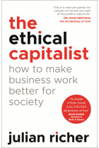 Купити - Книжки - The Ethical Capitalist: How to Make Business Work Better for Society