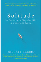 Купити - Книжки - Solitude. In Pursuit of a Singular Life in a Crowded World
