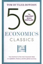 Купити - Книжки - 50 Economics Classics : Your shortcut to the most important ideas on capitalism, finance, and the global economy