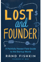 Купити - Книжки - Lost and Founder. A Painfully Honest Field Guide to the Startup World