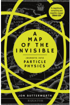 Купити - Книжки - A Map of the Invisible. Journeys into Particle Physics