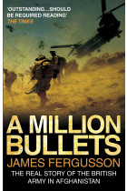 Купити - Книжки - A Million Bullets. The Real Story of the British Army in Afghanistan
