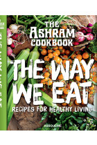 Купити - Книжки - The Ashram: The Way We Eat. Recipes for Healthy Living