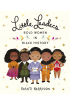 Купити - Книжки - Little Leaders. Bold Women in Black History