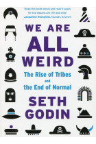 Купити - Книжки - We Are All Weird. The Rise Of Tribes And The End Of Normal