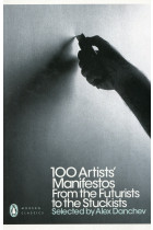 Купити - Книжки - 100 Artists' Manifestos. From The Futurists To The Stuckists