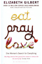 Eat Pray Love. One Woman's Search for Everything