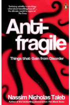 Antifragile. Things that Gain from Disorder