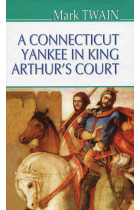 Купити - Книжки - A Connecticut Yankee in King Arthur's Court