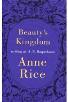 Купити - Книжки - Beauty's Kingdom: writing as A.N. Roquelaure