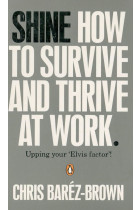 Купити - Книжки - Shine: How To Survive And Thrive At Work