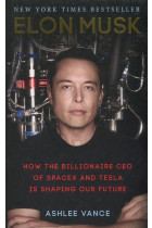 Купити - Книжки - Elon Musk. Tesla, SpaceX, and the Quest for a Fantastic Future