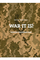 Купити - Книжки - WAR IT IS! THROUGH VOLUNTEER'S EYES