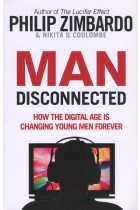 Купити - Книжки - Man Disconnected. How the Digital Age is Changing Young Men Forever
