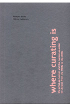 Купити - Книжки - Where curating is the artist-as-curator and the curator-as-artist in Ukraine from the 1980s to the 2010s