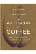 Купити - Книжки - The World Atlas of Coffee. From beans to brewing - coffees explored, explained and enjoyed