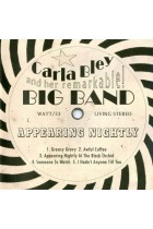 Купити - Музика - Carla Bley And Her Remarkable! Big Band*: Appearing Nightly