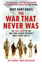 Купити - Книжки - The War That Never Was. The True Story of the Men Who Fought Britain's Most Secret Battle