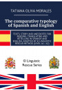 Купити - The comparative typology ofSpanish and English. Texts, story and anecdotes for reading, translating and retelling inSpanish and English, adapted by © Linguistic Rescue method (level A1—A2)