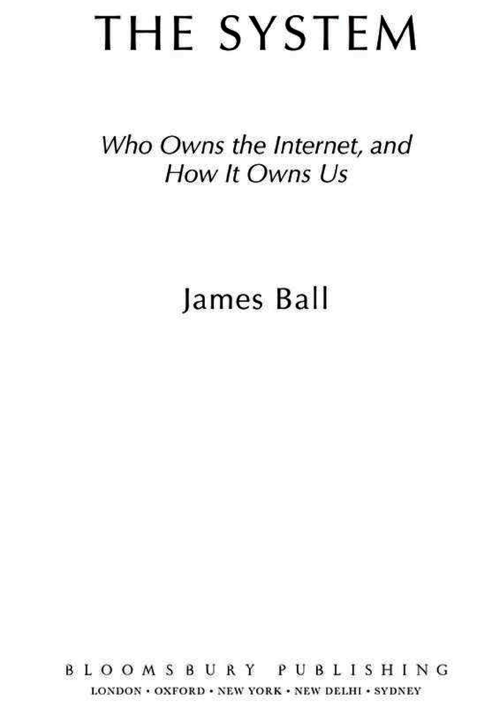Книга « The System: Who Owns the Internet, and How It Owns Us », автора Джеймс Болл – фото №2 - миниатюра